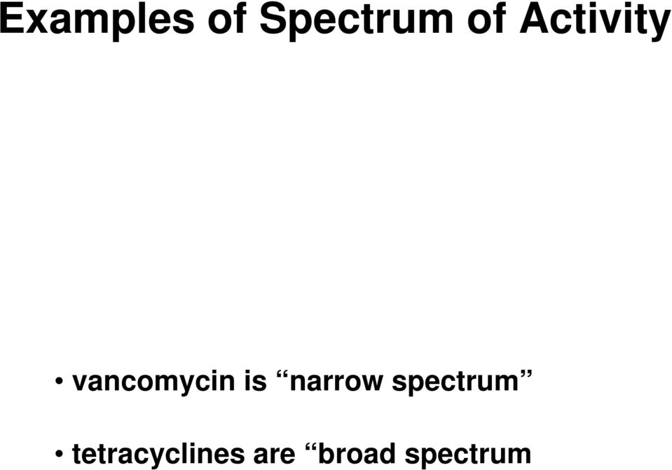 narrow spectrum