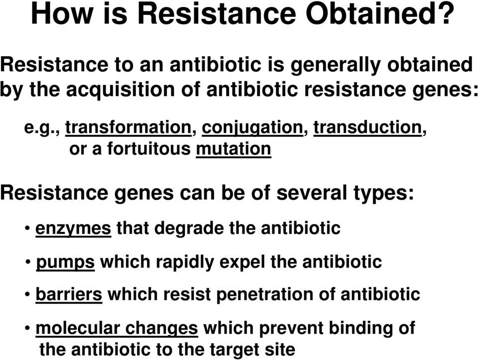 nerally obtained by the acquisition of antibiotic resistance ge