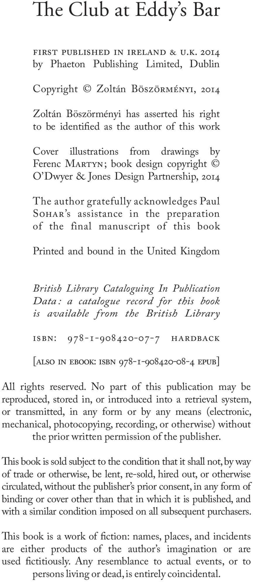 by Ferenc Martyn; book design copyright O Dwyer & Jones Design Partnership, 2014 The author gratefully acknowledges Paul Sohar s assistance in the preparation of the final manuscript of this book