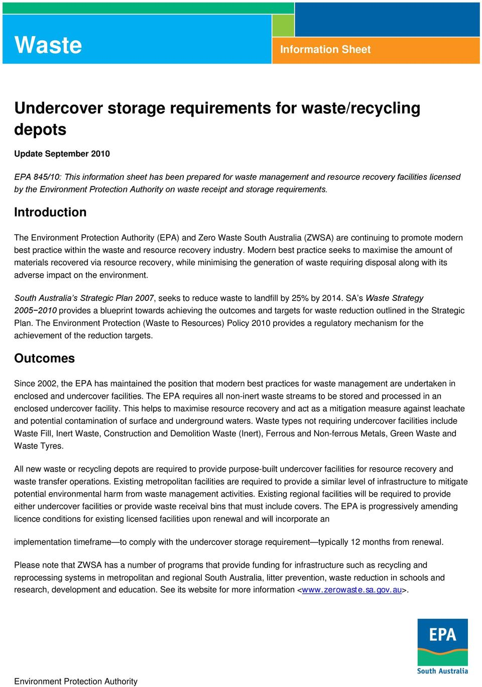 Introduction The Environment Protection Authority (EPA) and Zero Waste South Australia (ZWSA) are continuing to promote modern best practice within the waste and resource recovery industry.