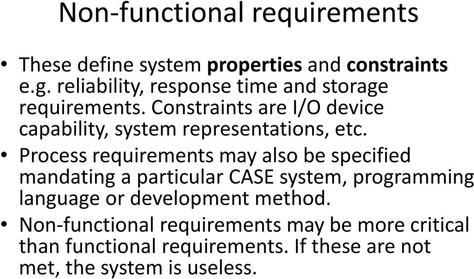 Constraints are I/O device capability, system representations, etc.