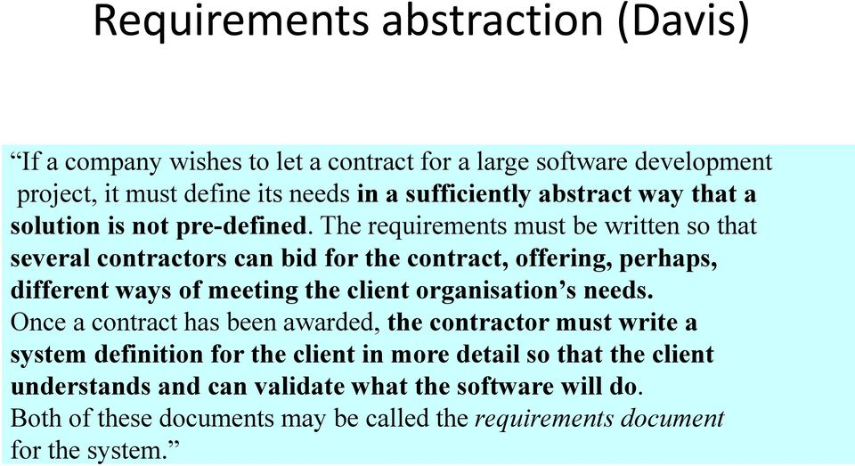 The requirements must be written so that several contractors can bid for the contract, offering, perhaps, different ways of meeting the client organisation s
