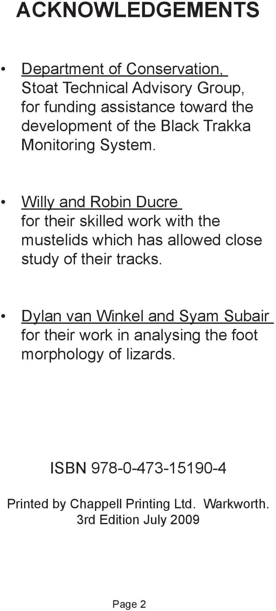Willy and Robin Ducre for their skilled work with the mustelids which has allowed close study of their tracks.