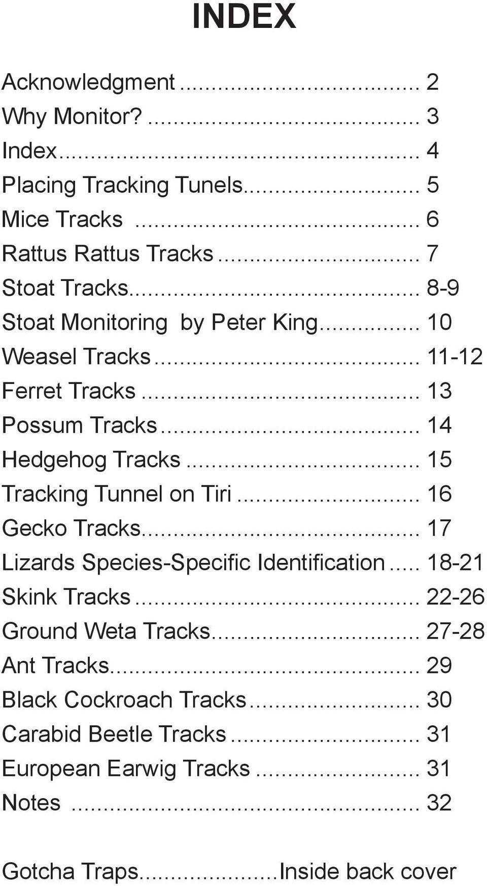 .. 15 Tracking Tunnel on Tiri... 16 Gecko Tracks... 17 Lizards Species-Specific Identification... 18-21 Skink Tracks.