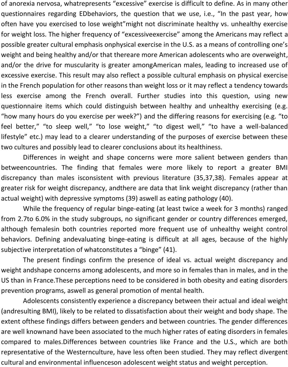 as a means of controlling one s weight and being healthy and/or that thereare more American adolescents who are overweight, and/or the drive for muscularity is greater amongamerican males, leading to