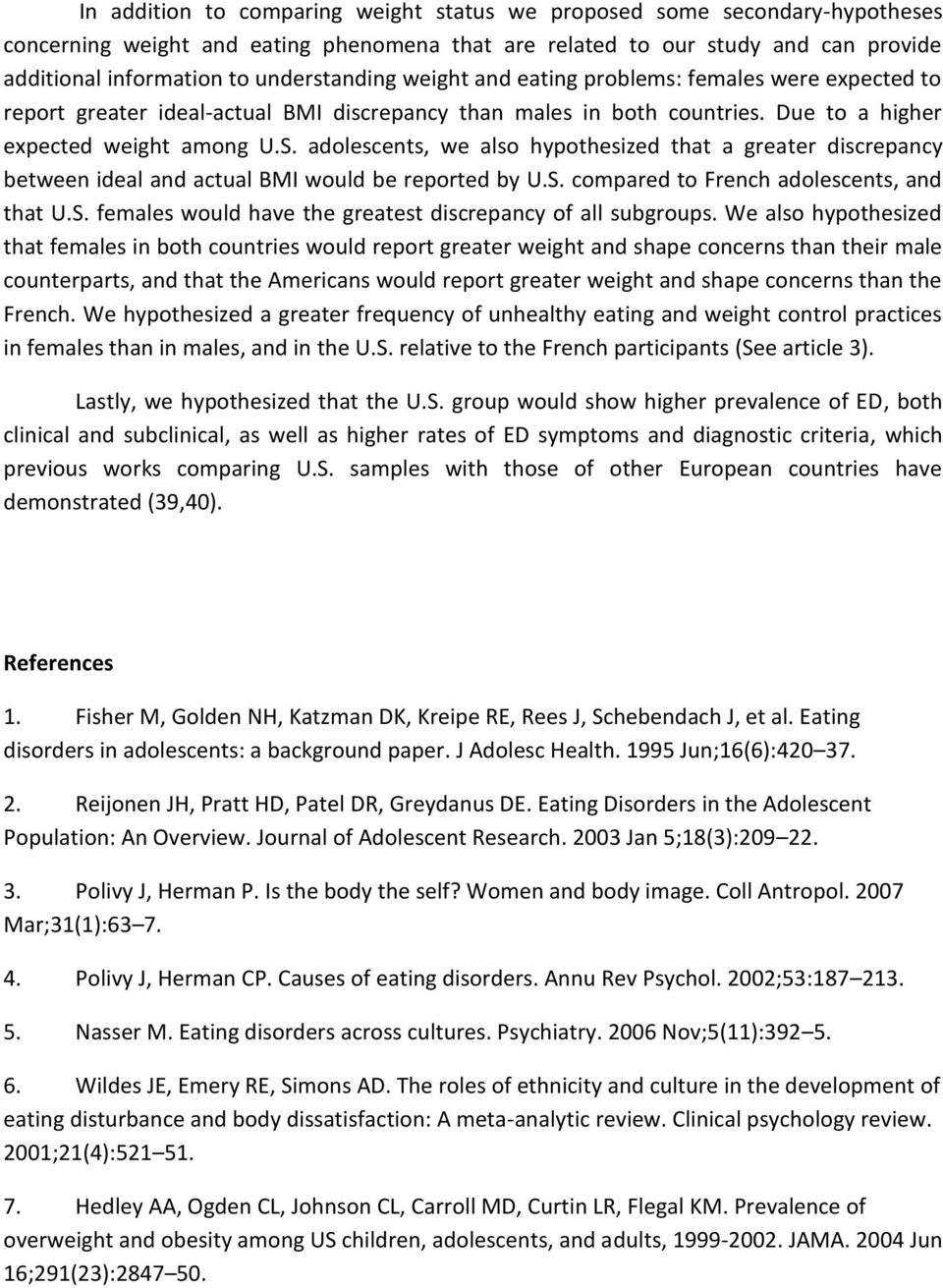 adolescents, we also hypothesized that a greater discrepancy between ideal and actual BMI would be reported by U.S. compared to French adolescents, and that U.S. females would have the greatest discrepancy of all subgroups.