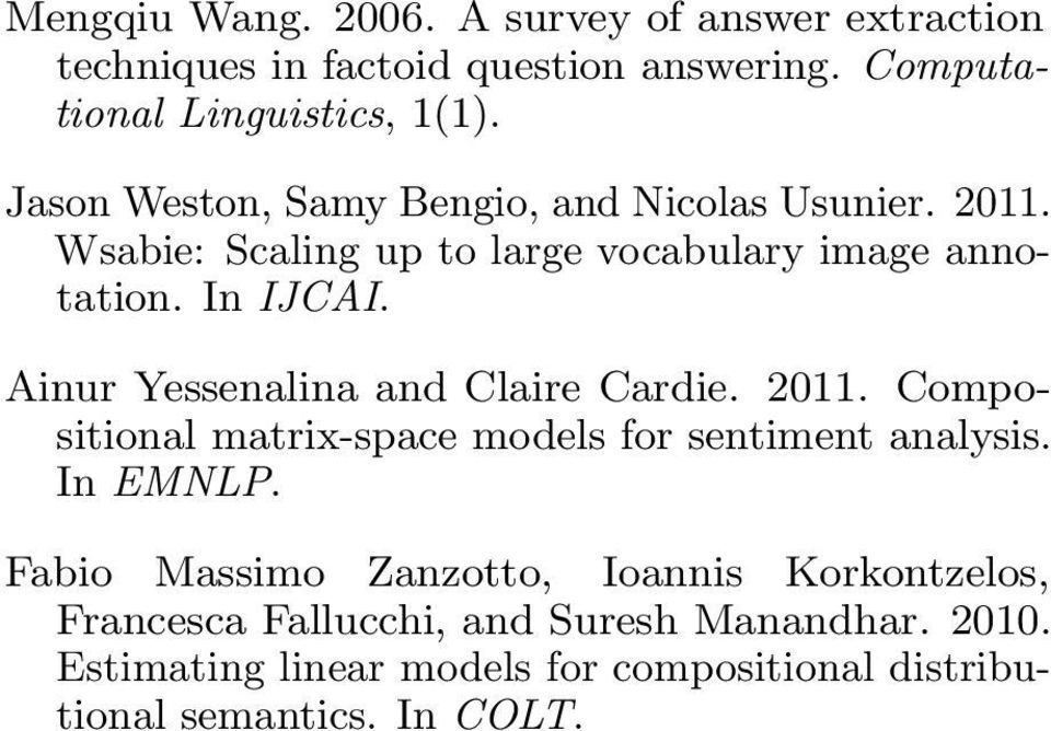 Ainur Yessenalina and Claire Cardie. 2011. Compositional matrix-space models for sentiment analysis. In EMNLP.