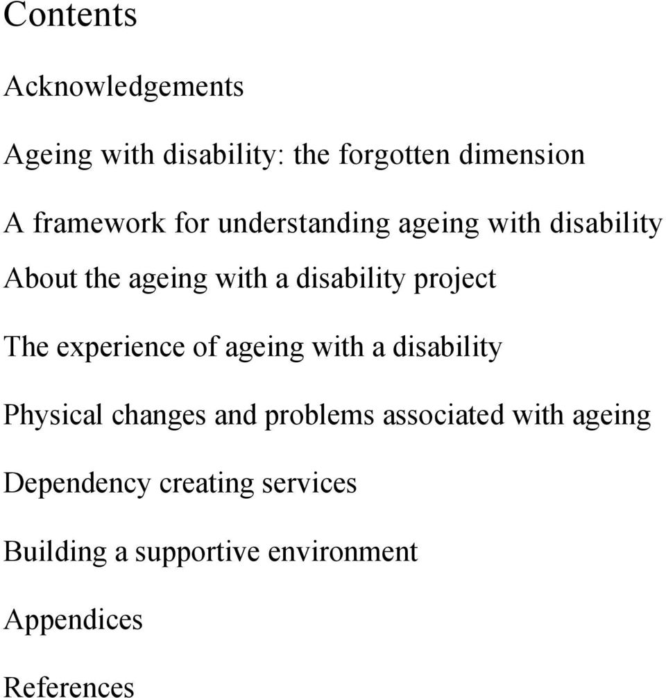 experience of ageing with a disability Physical changes and problems associated with