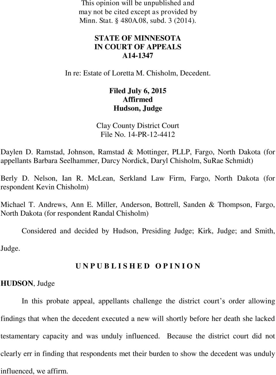 Ramstad, Johnson, Ramstad & Mottinger, PLLP, Fargo, North Dakota (for appellants Barbara Seelhammer, Darcy Nordick, Daryl Chisholm, SuRae Schmidt) Berly D. Nelson, Ian R.