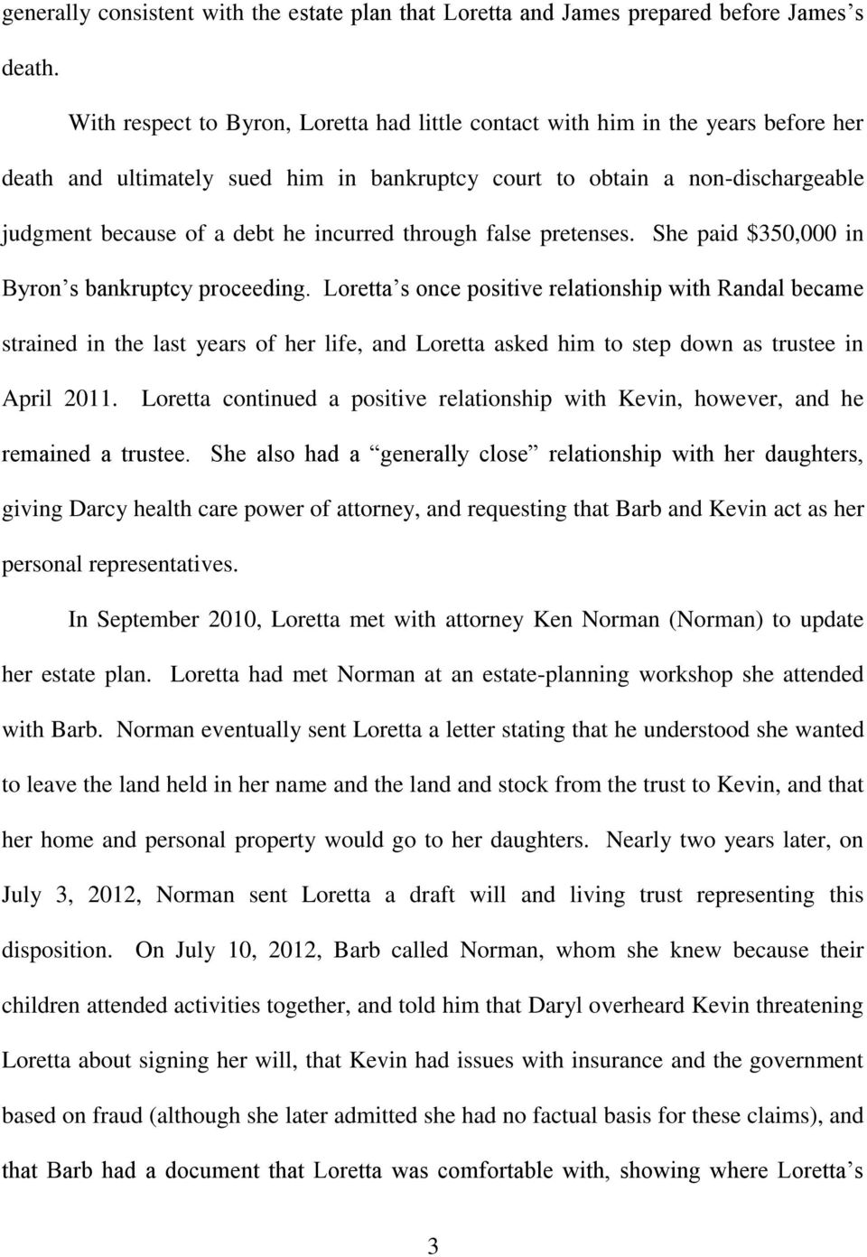 incurred through false pretenses. She paid $350,000 in Byron s bankruptcy proceeding.