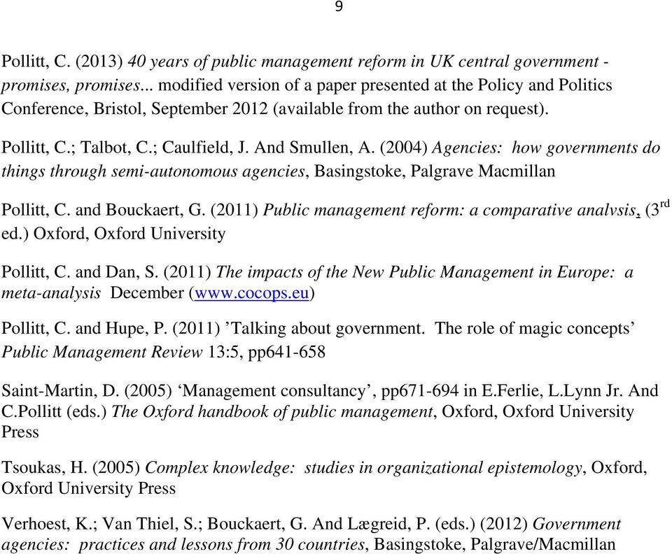 (2004) Agencies: how governments do things through semi-autonomous agencies, Basingstoke, Palgrave Macmillan Pollitt, C. and Bouckaert, G.