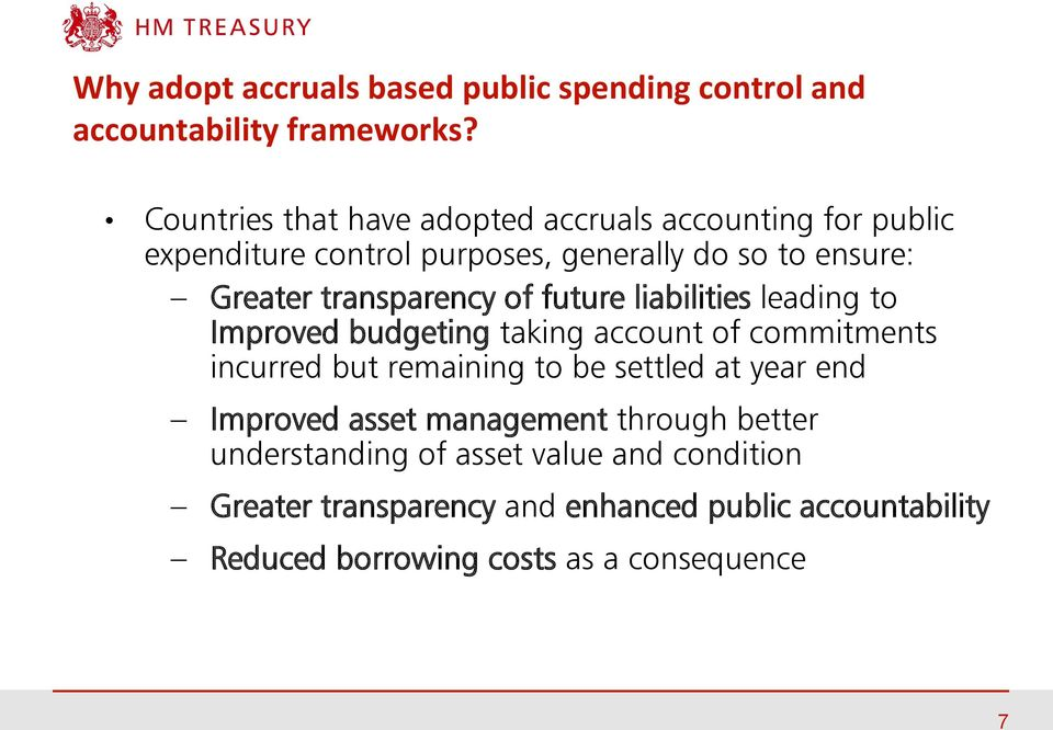 transparency of future liabilities leading to Improved budgeting taking account of commitments incurred but remaining to be settled