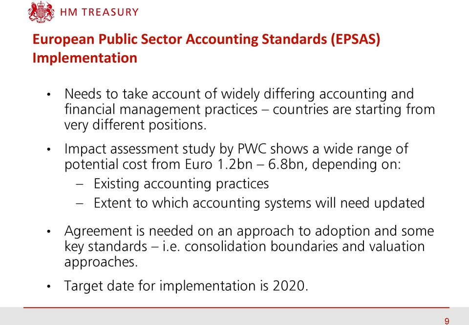 Impact assessment study by PWC shows a wide range of potential cost from Euro 1.2bn 6.