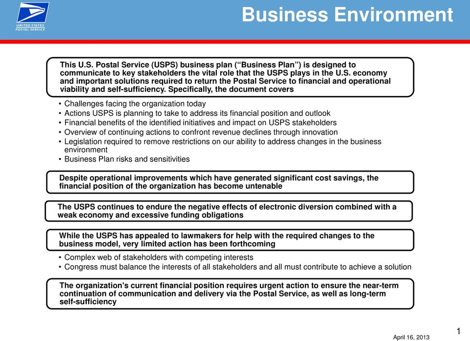 initiatives and impact on USPS stakeholders Overview of continuing actions to confront revenue declines through innovation Legislation required to remove restrictions on our ability to address