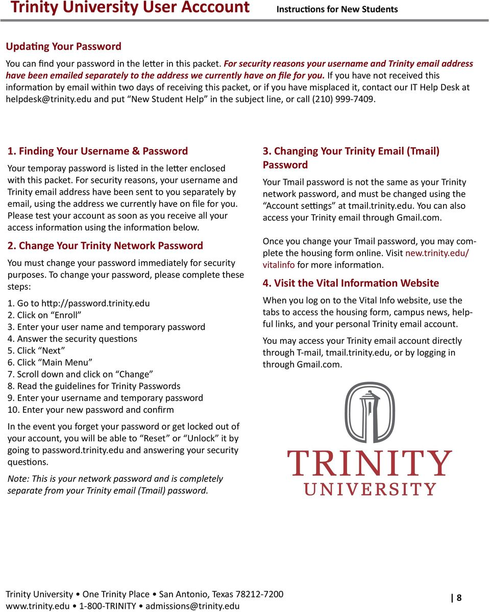 If you have not received this information by email within two days of receiving this packet, or if you have misplaced it, contact our IT Help Desk at helpdesk@trinity.