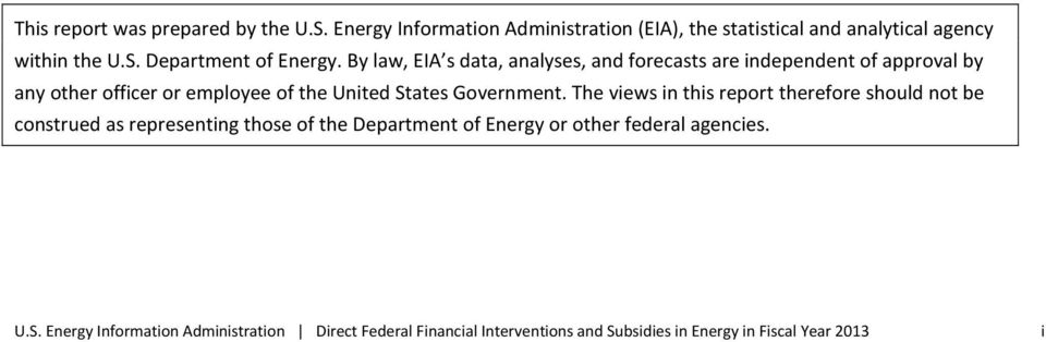 The views in this report therefore should not be construed as representing those of the Department of Energy or other federal agencies. U.