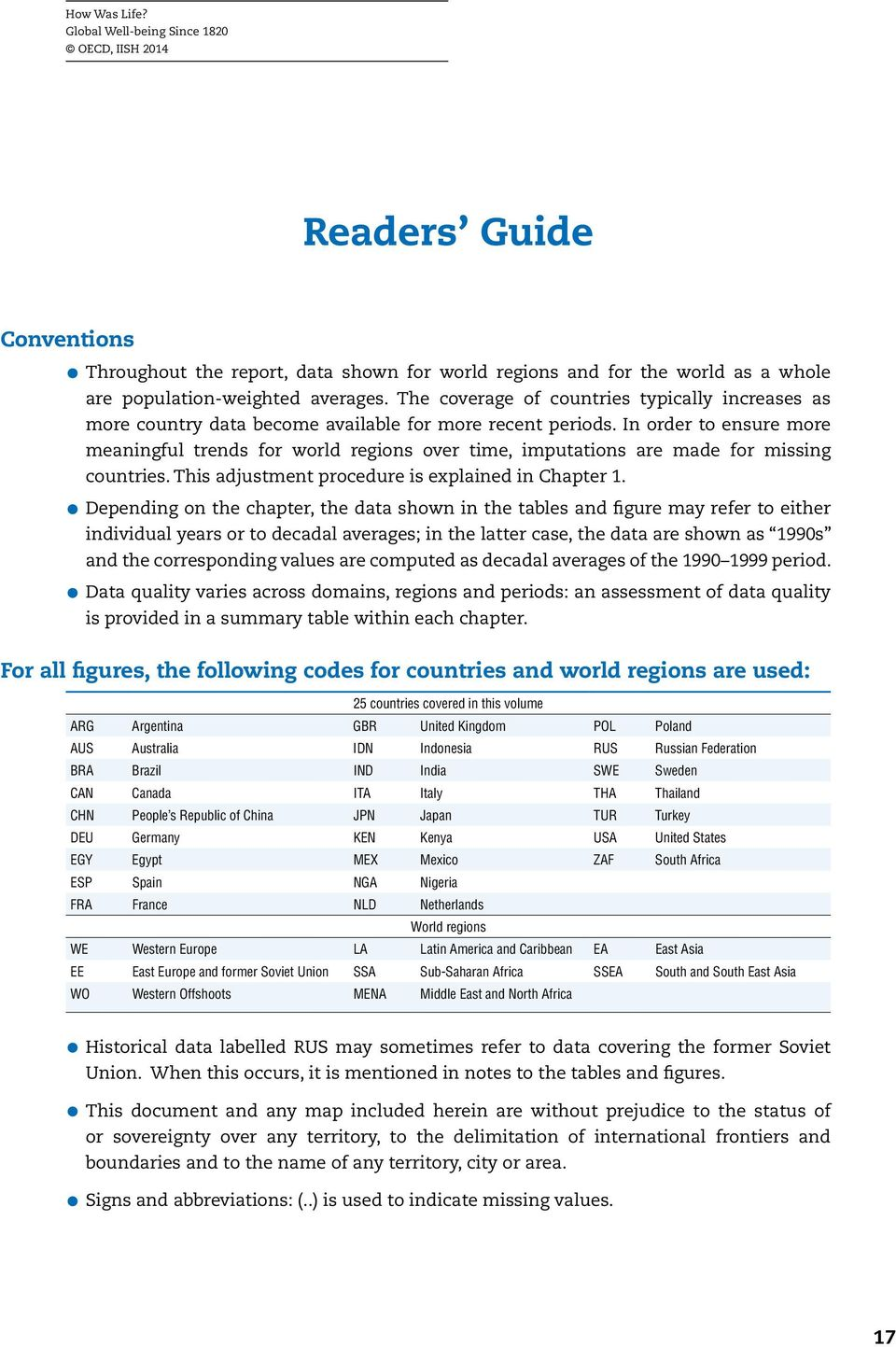 In order to ensure more meaningful trends for world regions over time, imputations are made for missing countries. This adjustment procedure is explained in Chapter 1.