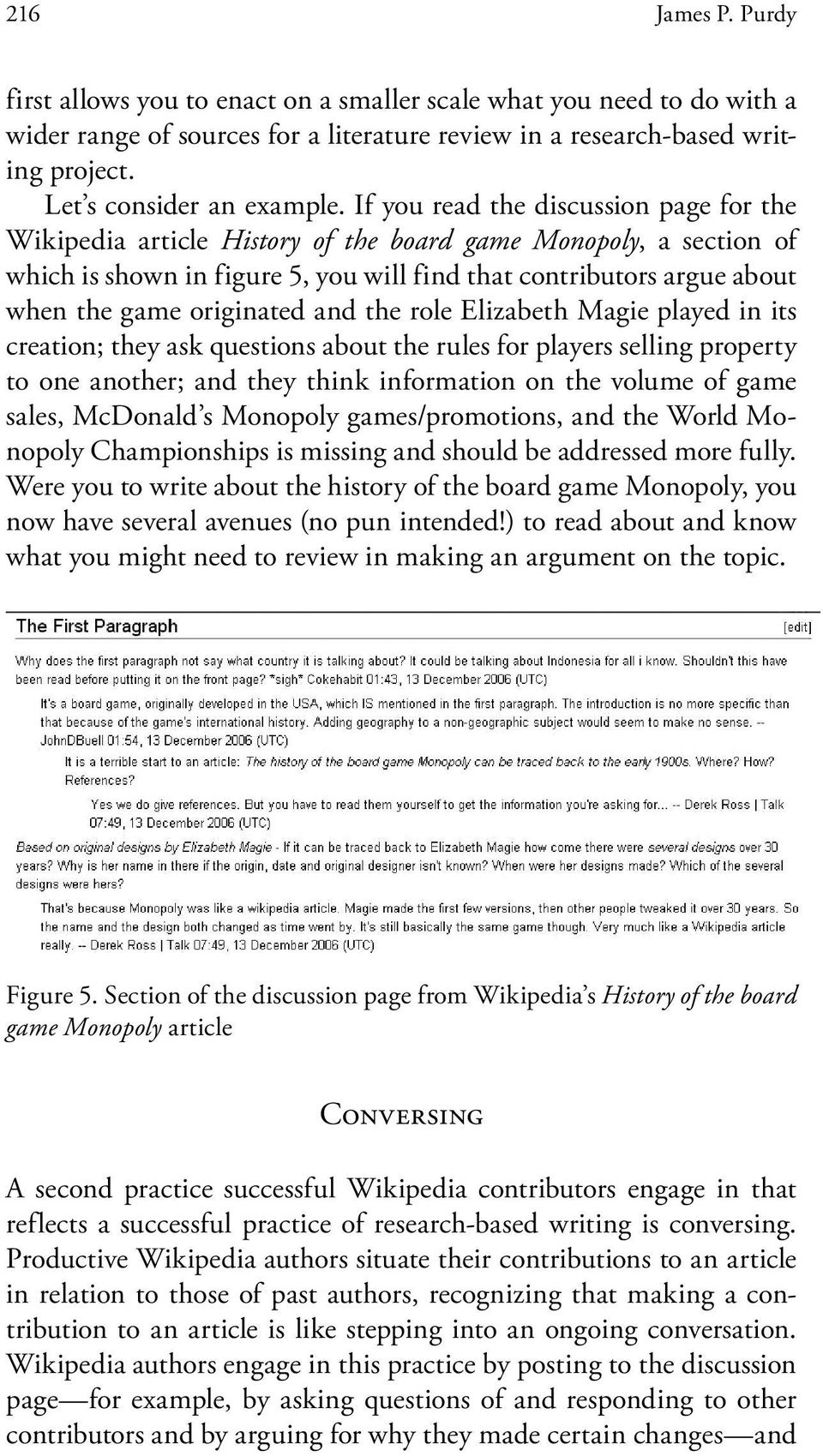 originated and the role Elizabeth Magie played in its creation; they ask questions about the rules for players selling property to one another; and they think information on the volume of game sales,
