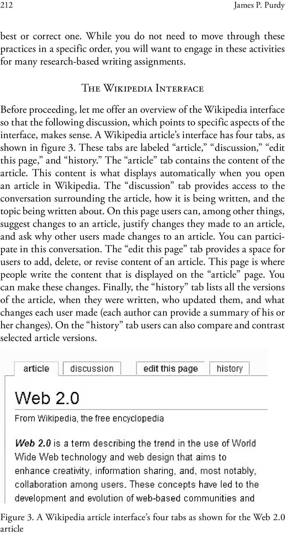 A Wikipedia article s interface has four tabs, as shown in figure 3. These tabs are labeled article, discussion, edit this page, and history. The article tab contains the content of the article.