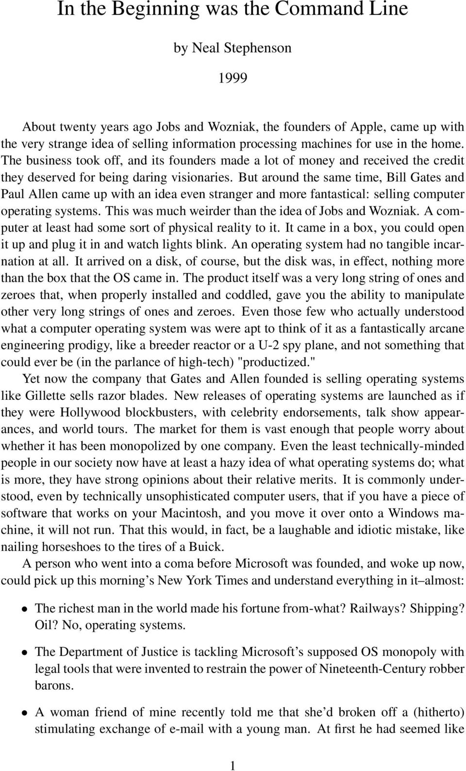 But around the same time, Bill Gates and Paul Allen came up with an idea even stranger and more fantastical: selling computer operating systems.