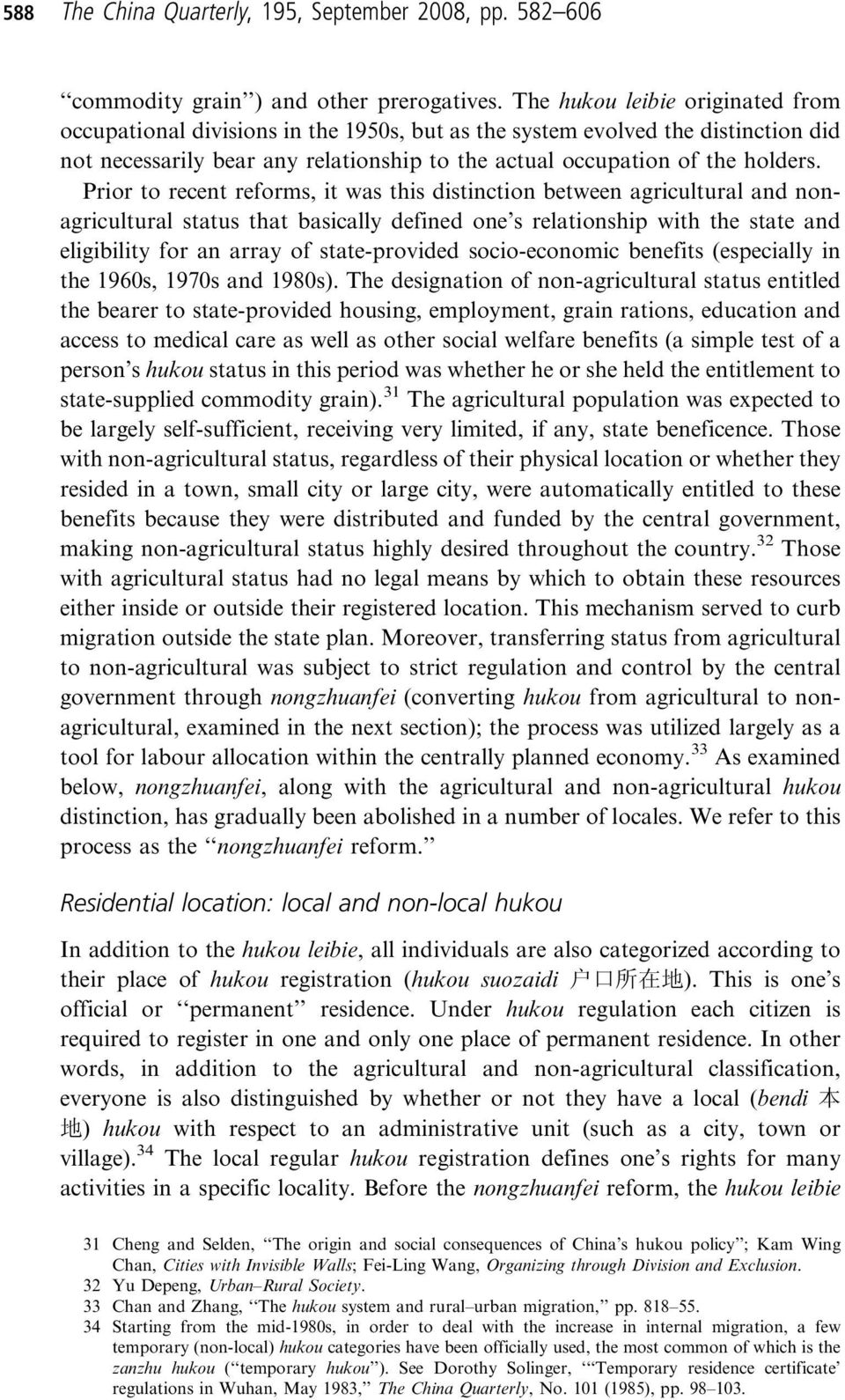 Prior to recent reforms, it was this distinction between agricultural and nonagricultural status that basically defined one s relationship with the state and eligibility for an array of