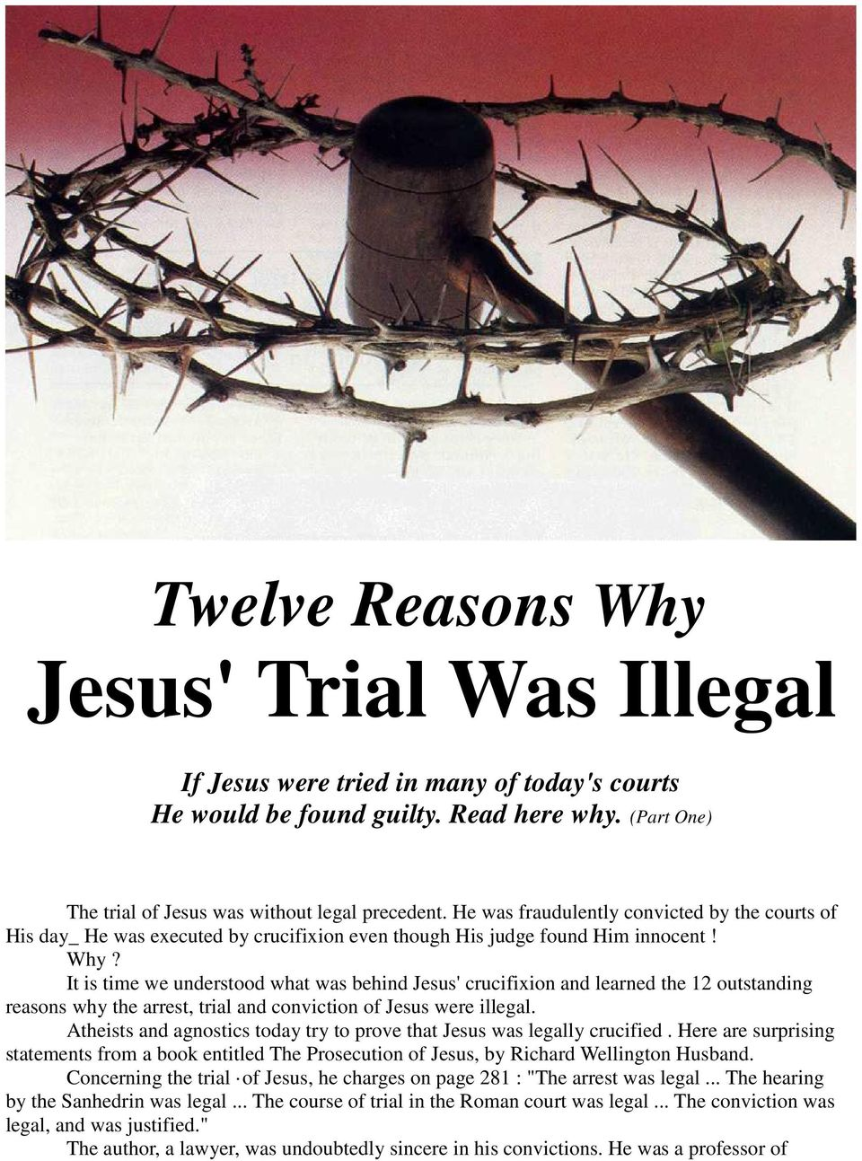It is time we understood what was behind Jesus' crucifixion and learned the 12 outstanding reasons why the arrest, trial and conviction of Jesus were illegal.