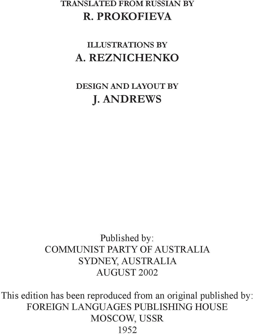 ANDREWS Published by: COMMUNIST PARTY OF AUSTRALIA SYDNEY, AUSTRALIA