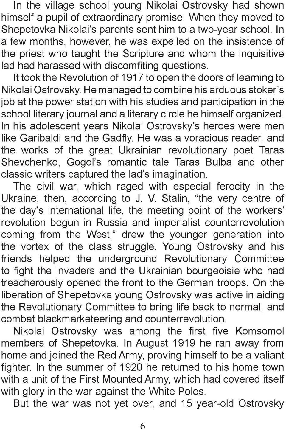 It took the Revolution of 1917 to open the doors of learning to Nikolai Ostrovsky.