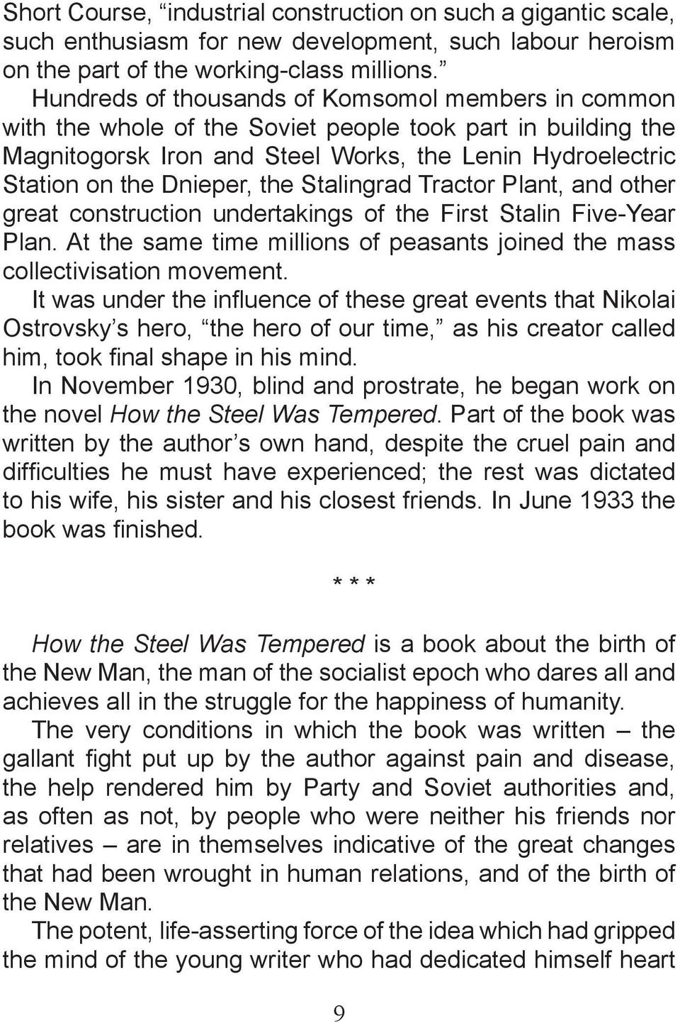 the Stalingrad Tractor Plant, and other great construction undertakings of the First Stalin Five-Year Plan. At the same time millions of peasants joined the mass collectivisation movement.