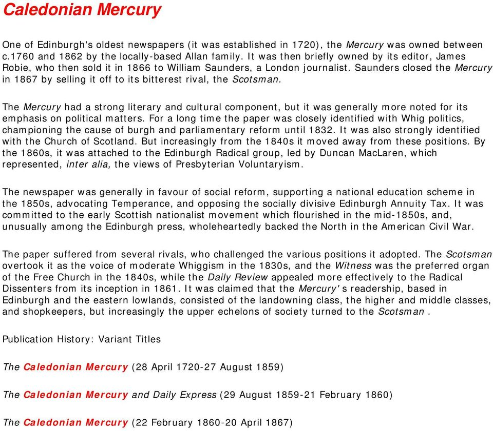 Saunders closed the Mercury in 1867 by selling it off to its bitterest rival, the Scotsman.