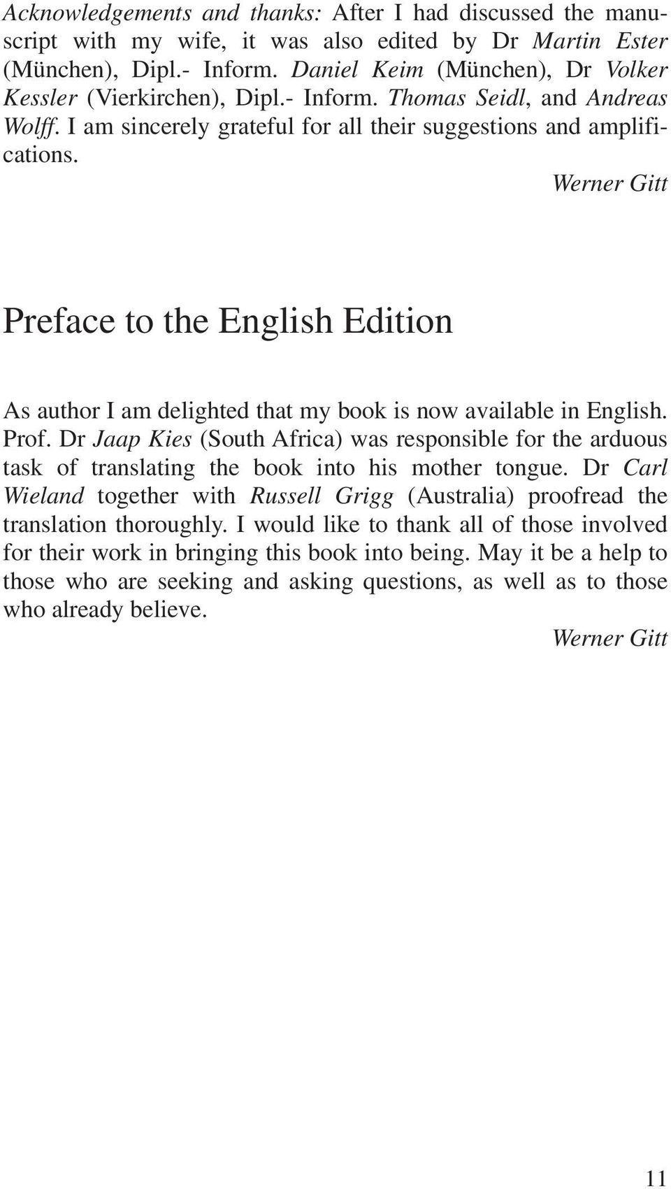 Werner Gitt Preface to the English Edition As author I am delighted that my book is now available in English. Prof.