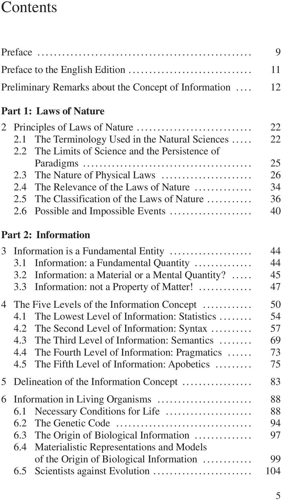 .. 34 2.5 The Classification of the Laws of Nature... 36 2.6 Possible and Impossible Events... 40 Part 2: Information 3 Information is a Fundamental Entity... 44 3.
