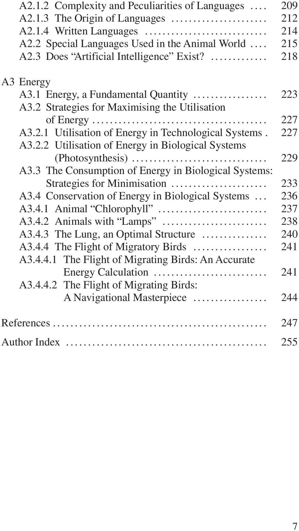 227 A3.2.2 Utilisation of Energy in Biological Systems (Photosynthesis)... 229 A3.3 The Consumption of Energy in Biological Systems: Strategies for Minimisation... 233 A3.