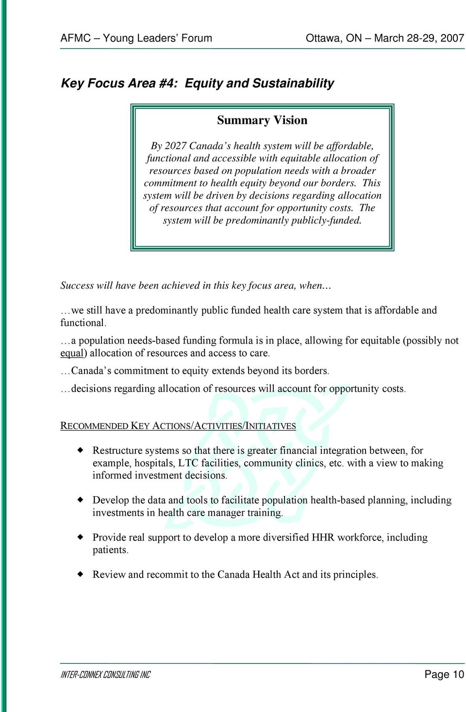 The system will be predominantly publicly-funded.