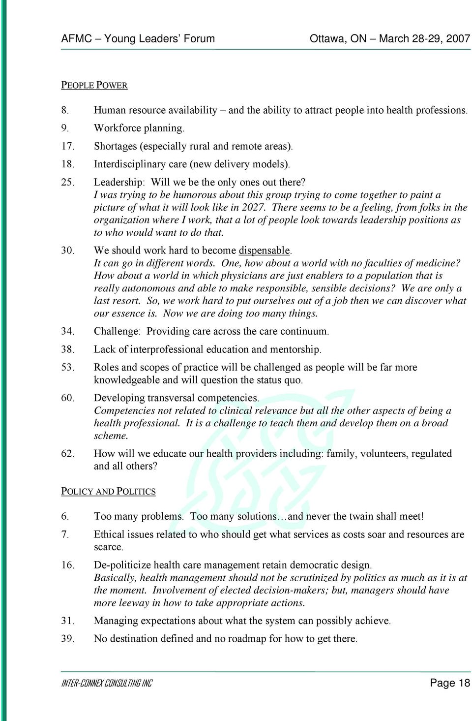 I was trying to be humorous about this group trying to come together to paint a picture of what it will look like in 2027.