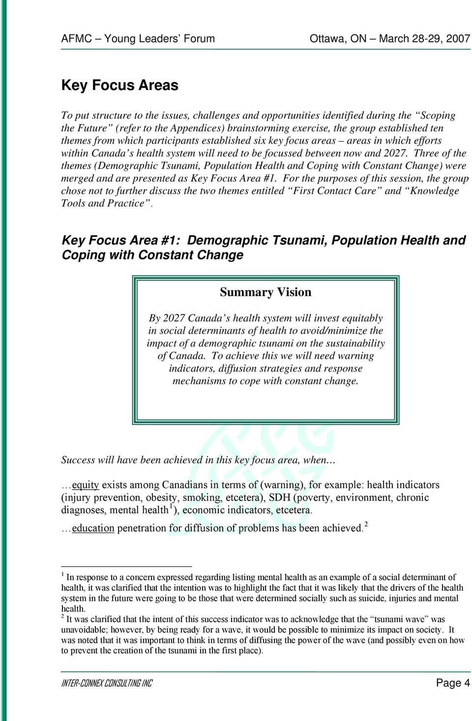 Three of the themes (Demographic Tsunami, Population Health and Coping with Constant Change) were merged and are presented as Key Focus Area #1.
