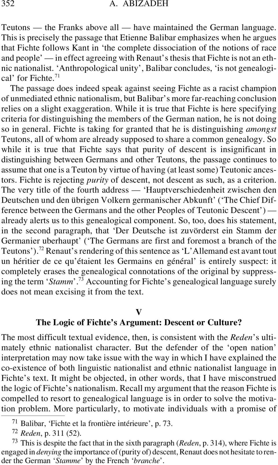 thesis that Fichte is not an ethnic nationalist. Anthropological unity, Balibar concludes, is not genealogical for Fichte.