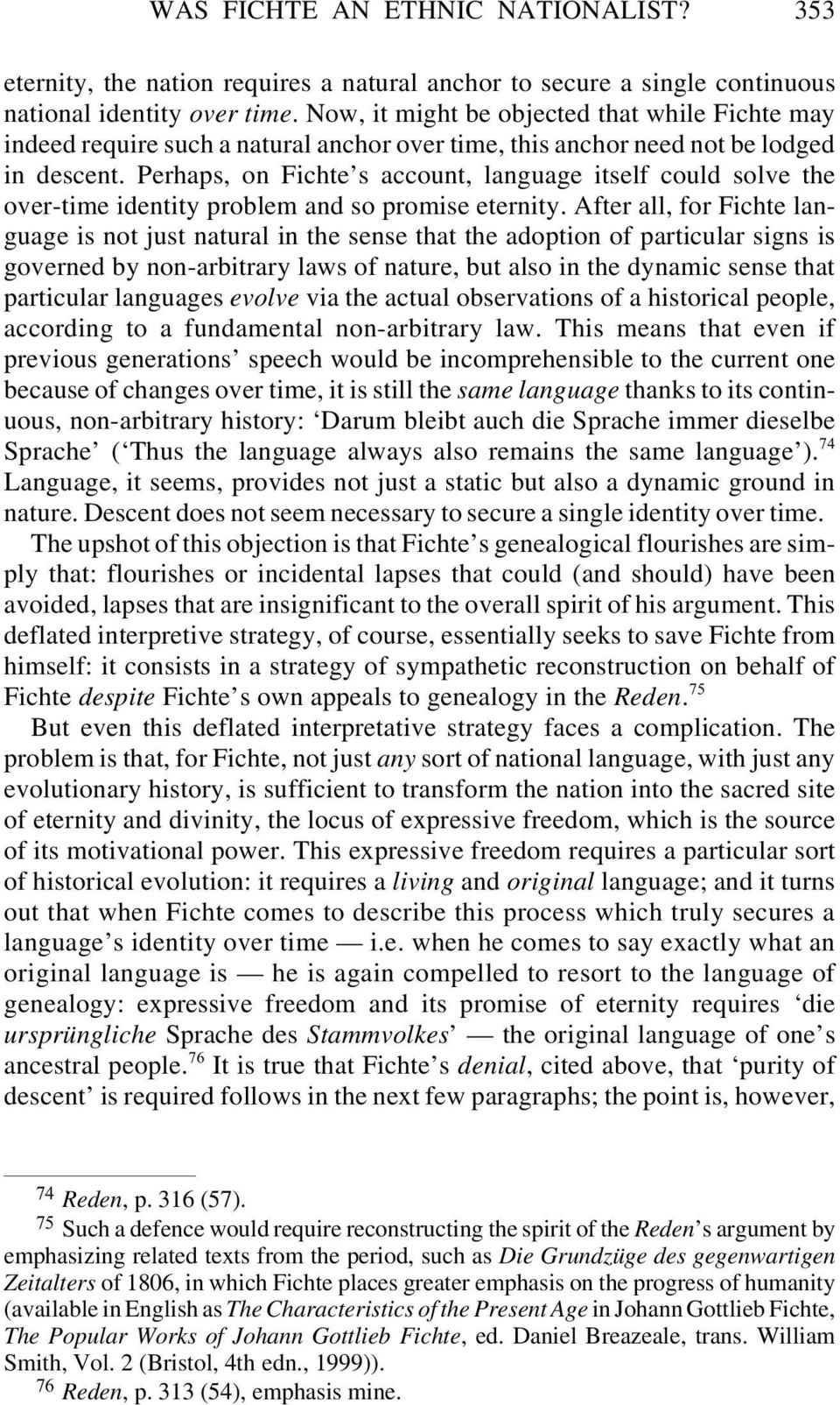 Perhaps, on Fichte s account, language itself could solve the over-time identity problem and so promise eternity.