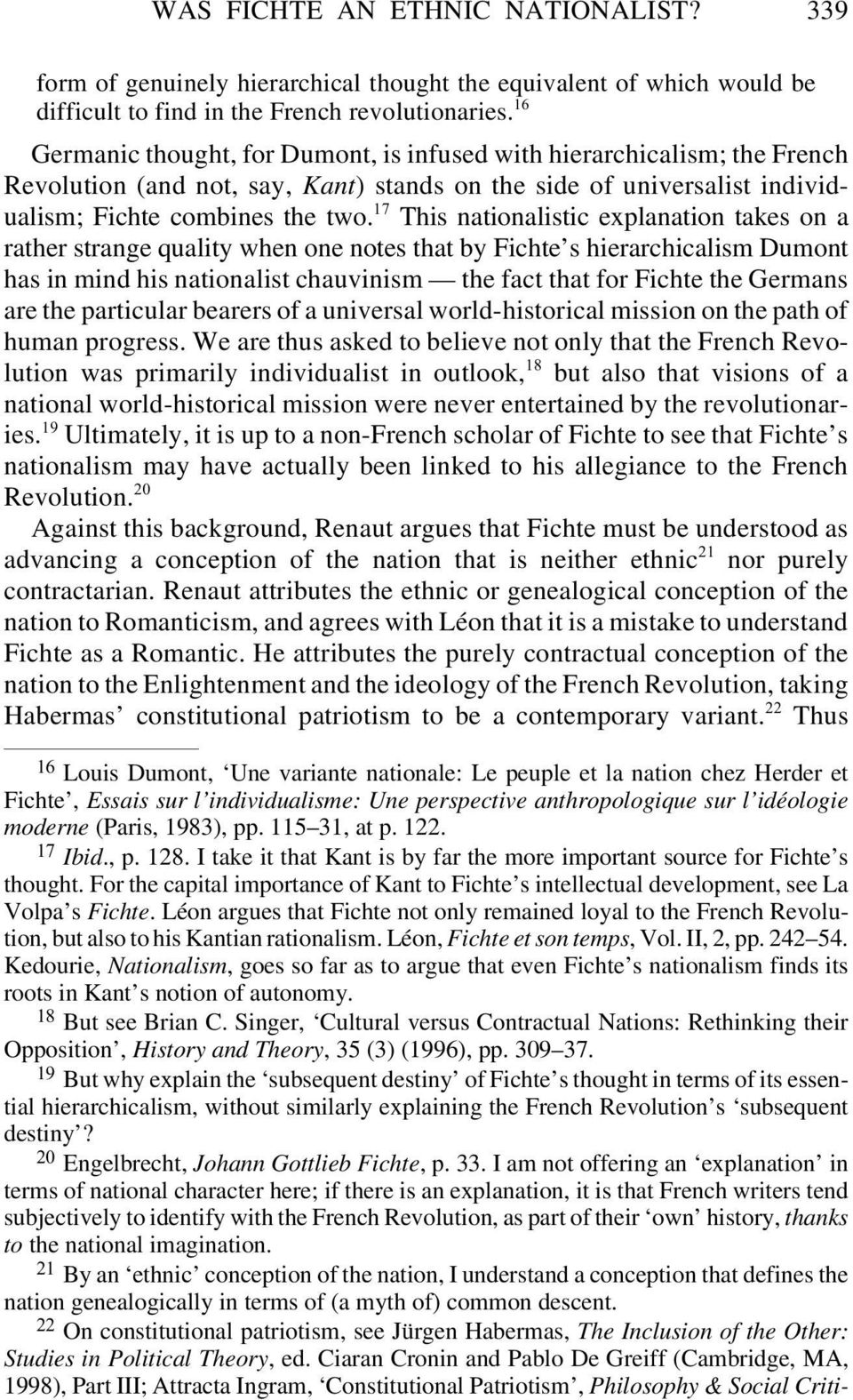 17 This nationalistic explanation takes on a rather strange quality when one notes that by Fichte s hierarchicalism Dumont has in mind his nationalist chauvinism the fact that for Fichte the Germans
