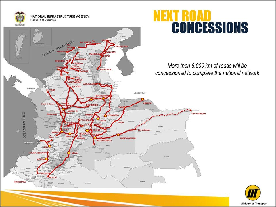 000 km of roads will be concessioned to complete the national network REMEDIOS BUCARAMANGA BARRANCAB. Santa fé de Ant.