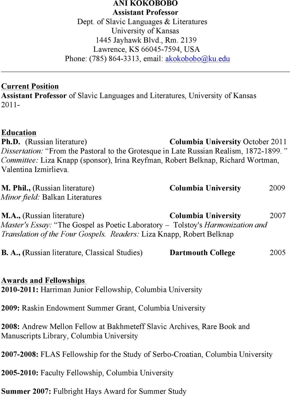 (Russian literature) Columbia University October 2011 Dissertation: From the Pastoral to the Grotesque in Late Russian Realism, 1872-1899.