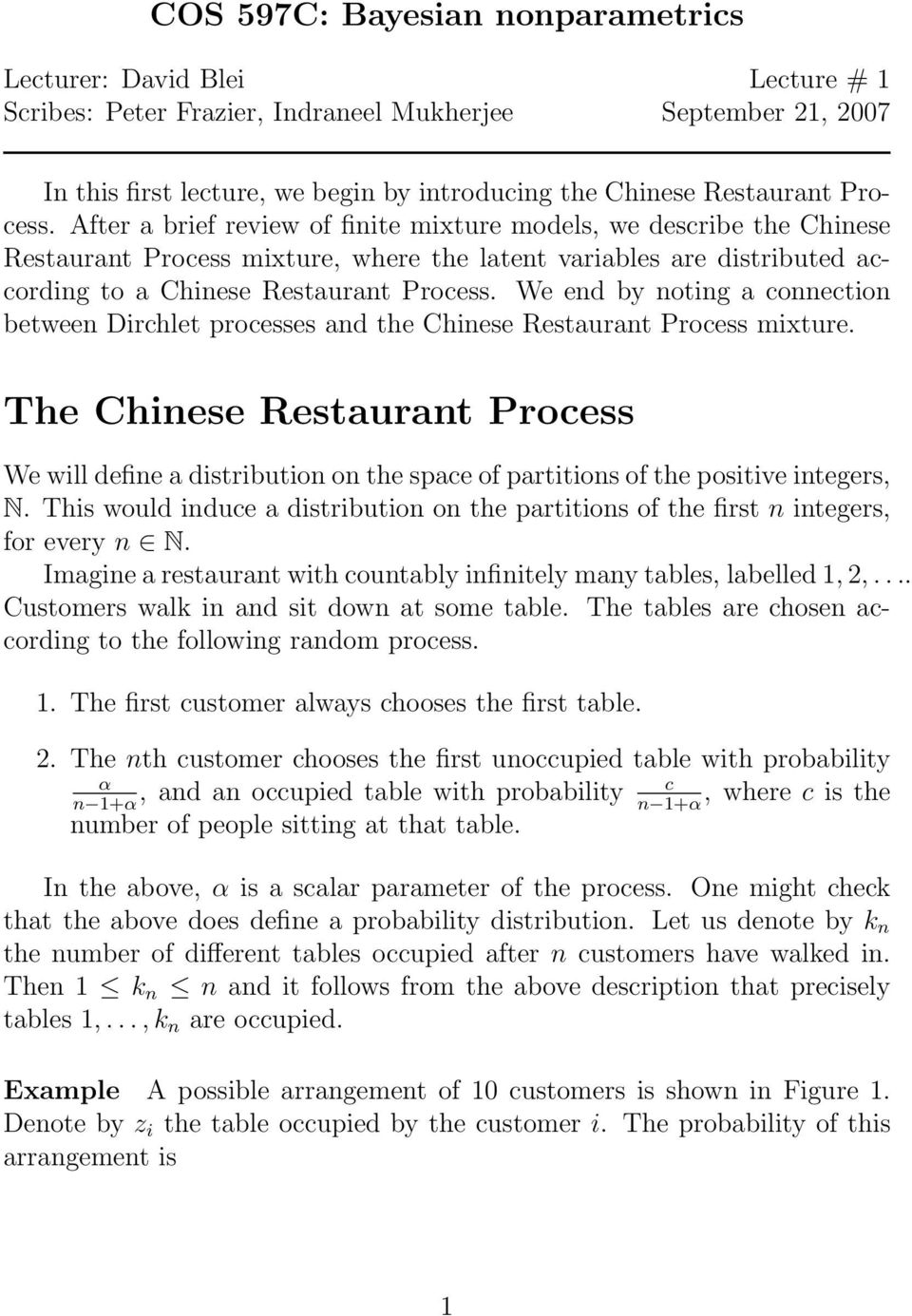 We end by noting a connection between Dirchlet processes and the Chinese Restaurant Process mixture.