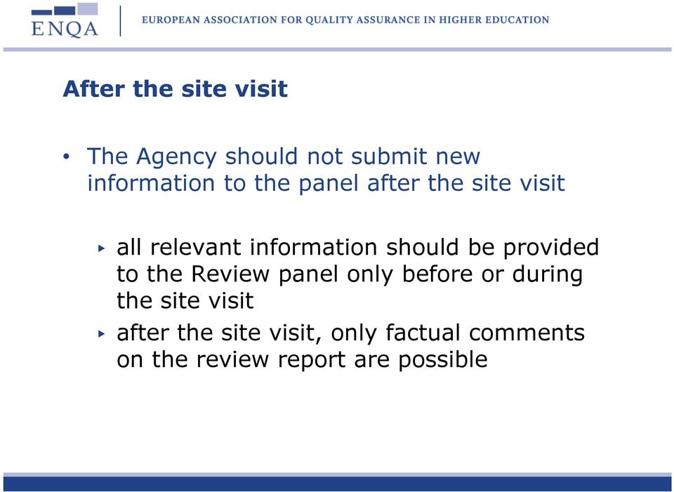 provided to the Review panel only before or during the site visit