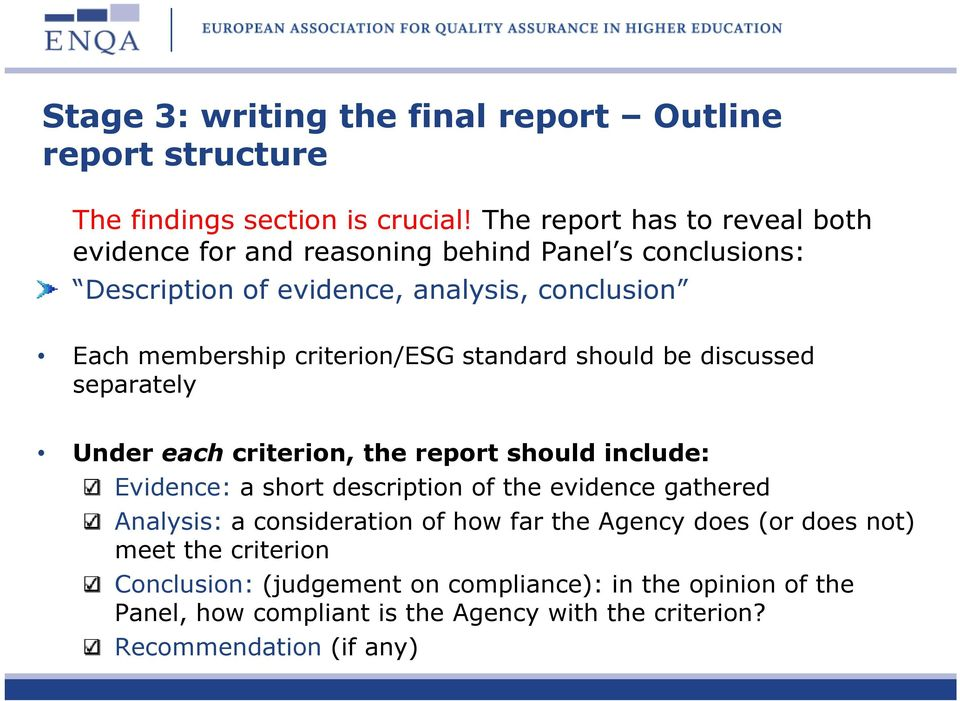 criterion/esg standard should be discussed separately Under each criterion, the report should include: Evidence: a short description of the evidence