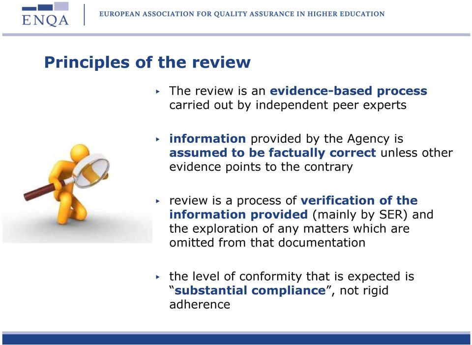 review is a process of verification of the information provided (mainly by SER) and the exploration of any matters