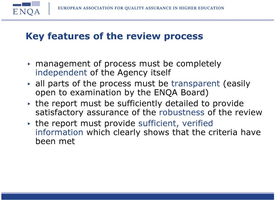 report must be sufficiently detailed to provide satisfactory assurance of the robustness of the review