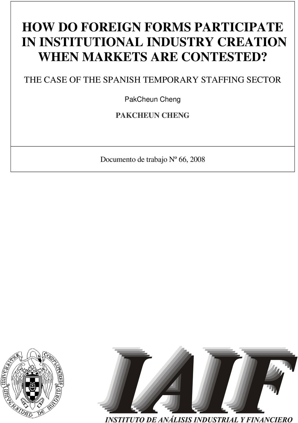 THE CASE OF THE SPANISH TEMPORARY STAFFING SECTOR