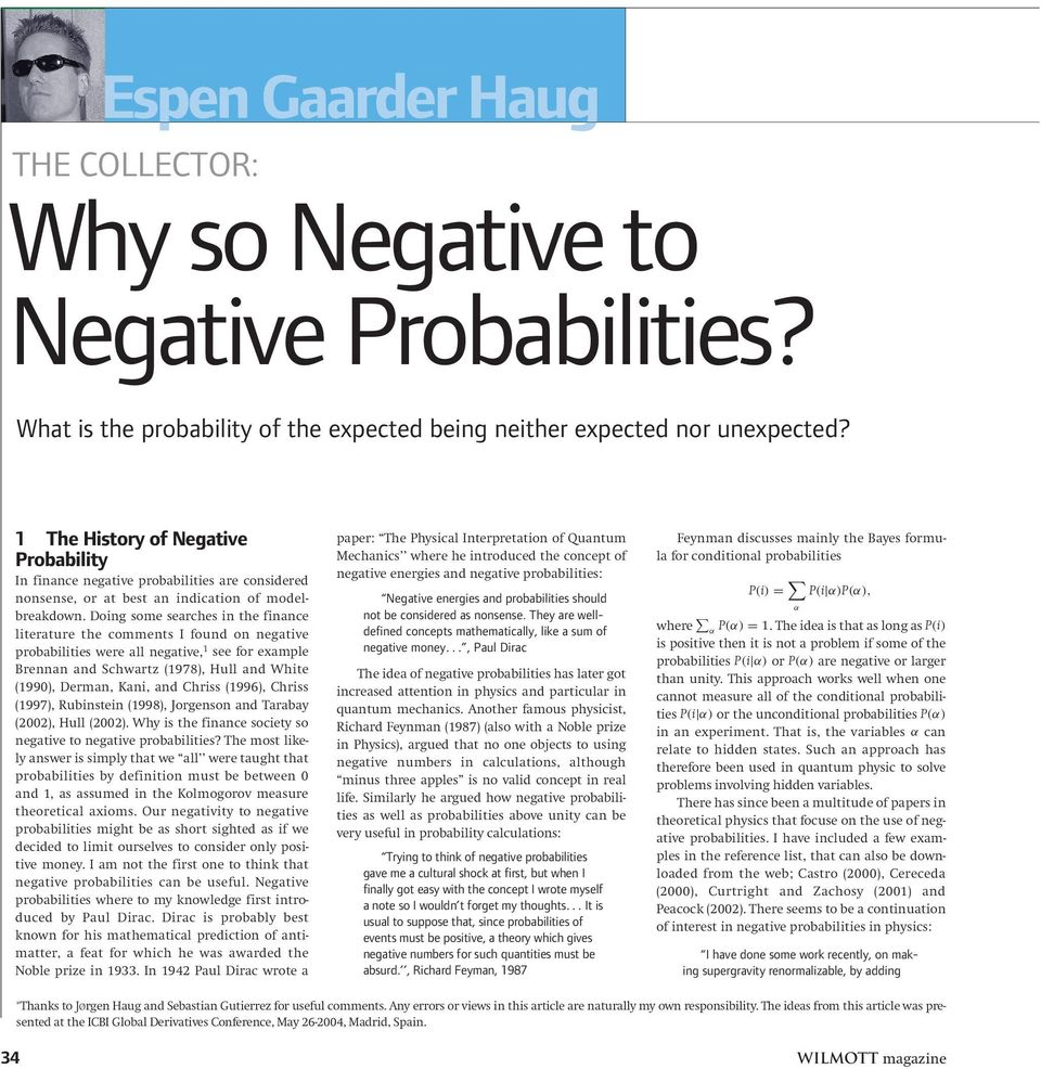 Doing some searches in the finance literature the comments I found on negative probabilities were all negative, 1 see for example Brennan and Schwartz (1978), Hull and White (1990), Derman, Kani, and