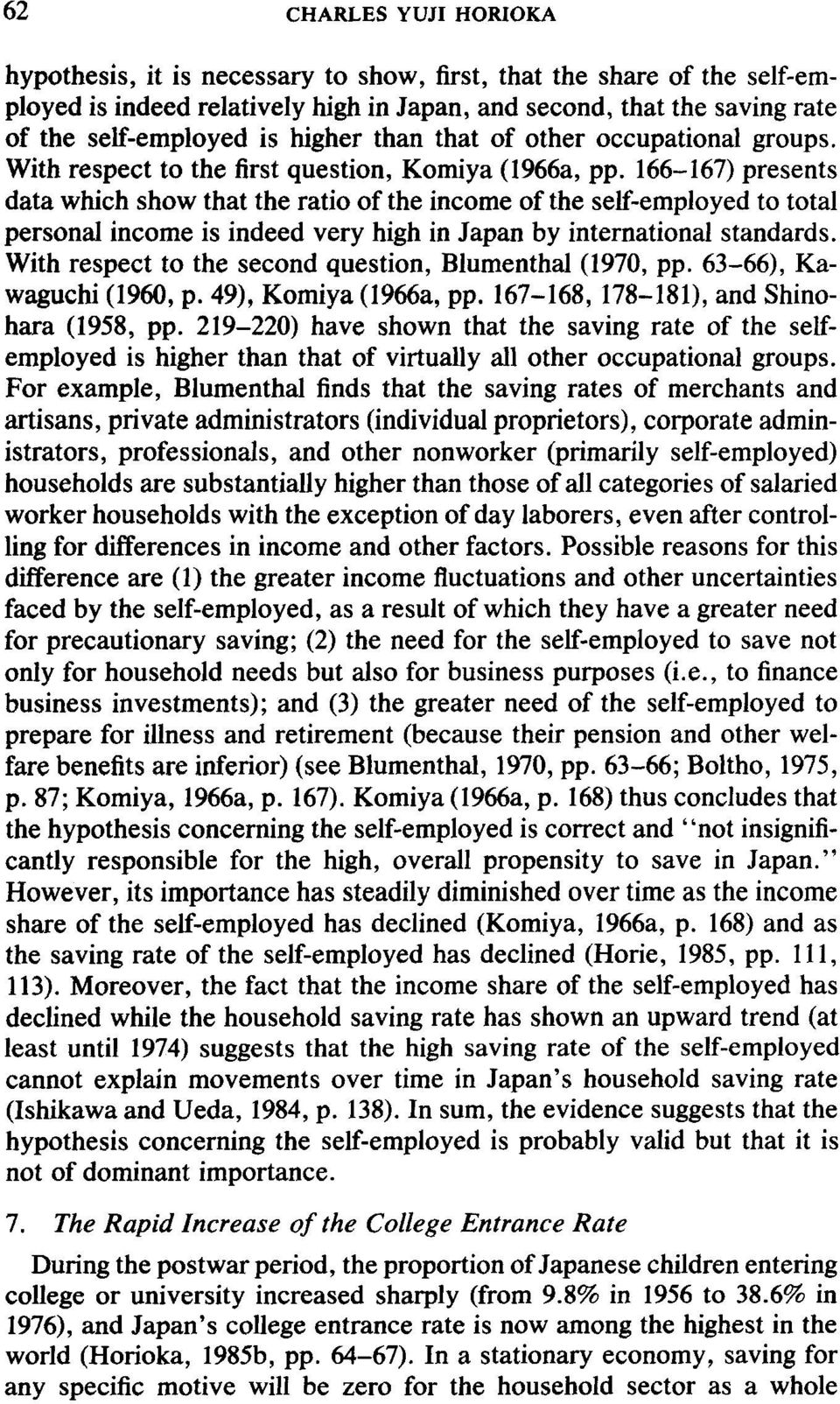 166-167) presents data which show that the ratio of the income of the self-employed to total personal income is indeed very high in Japan by international standards.