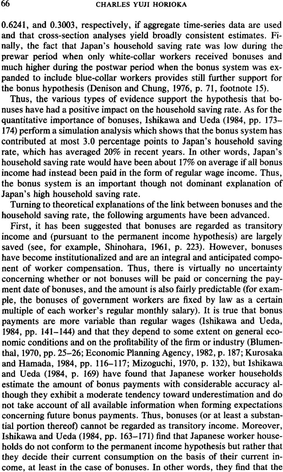 was expanded to include blue-collar workers provides still further support for the bonus hypothesis (Denison and Chung, 1976, p. 71, footnote 15).